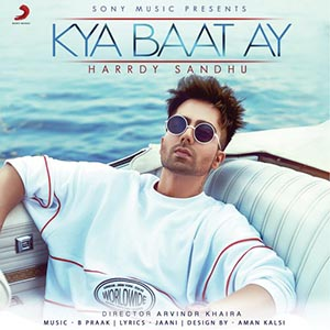 Photo of Kya Baat Ay Lyrics – Harrdy Sandhu (2018)