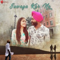 Photo of Suwaya Kar Na Lyrics (2018) – Harleen Singh