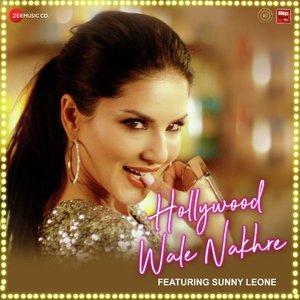Photo of Hollywood Wale Nakhre Lyrics (2019) – Sunny