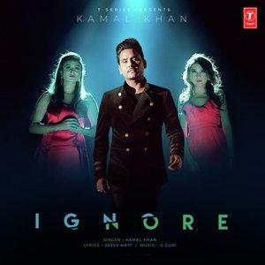 Photo of Ignore Song Lyrics (2019) –  Kamal Khan
