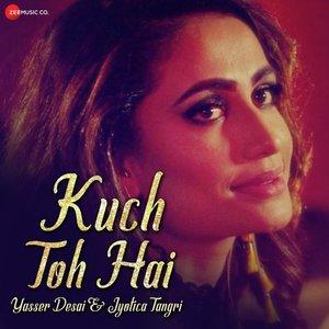 Photo of Kuch Toh Hai  Lyrics (2019) – Yasser Desai