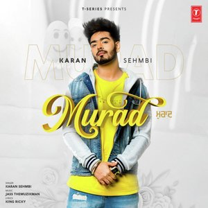 Photo of Murad Song Lyrics (2019) – Karan Sehmbi