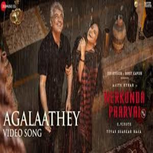 Photo of Agalaathey Song Lyrics  – Nerkonda Paarvai 2019