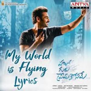 Photo of My World is Flying Lyrics   (2018) – Hello Guru Prema Kosame