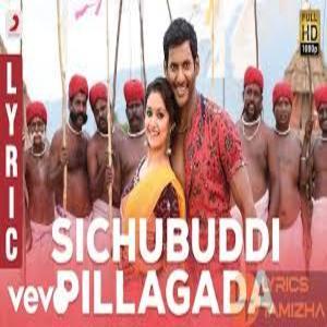 Photo of Sichubuddi Pillagada Lyrics – 2018 –Pandem Kodi 2