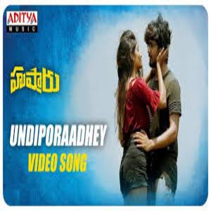 Photo of Undiporaadhey Lyrics – 2018 –Hushaaru (2018) | Sid Sriram