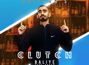 Photo of Clutch Baliye Song Lyrics – Sultaan