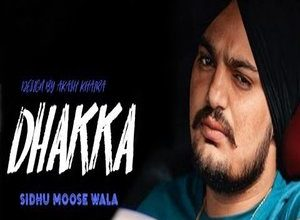 Photo of Dhakka Song Lyrics – Sidhu Moose Wala