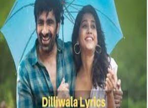 Photo of Dilliwala Lyrics Song Lyrics –   Disco Raja