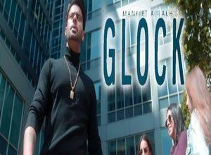 Photo of Glock Song Lyrics – Mankrit Aulakh 2019