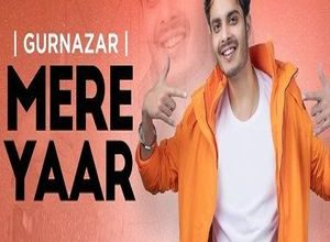 Photo of Mere Yaar Song Lyrics – Gurnazar