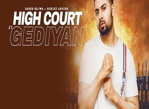 Photo of High Court Vs Gediyan Song Lyrics – Saheb Bajwa