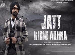 Photo of Jatt Kihne Akhna Song Lyrics – Jaskaran Riar