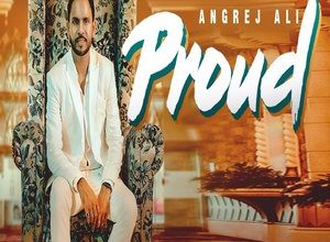 Photo of Proud Song Lyrics – Angrej Ali