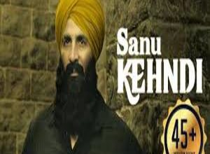 Photo of SANU KEHNDI  Song Lyrics –   Kesari | Akshay Kumar