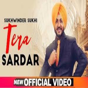 TERA SARDAR Song Lyrics - Sukhwinder Sukhi