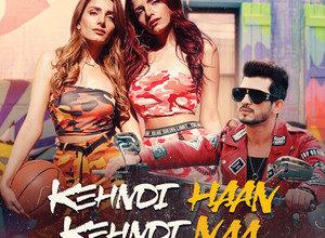 Photo of Kehndi Haan Kehndi Naa Song Lyrics – Prakriti Kakar