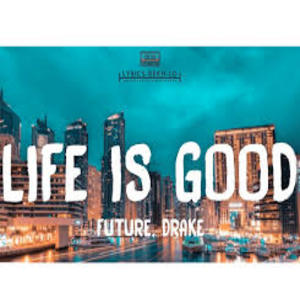 Life Is Good Song - Future