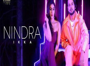 Photo of Nindra Song Lyrics – Ikka