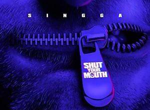 Photo of Shut Your Mouth Song Lyrics – Singga