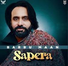 Photo of Sapera Song Lyrics – Babbu Maan (Punjabi)