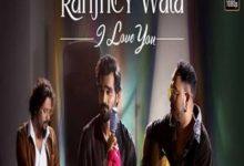 Photo of Ranjhey Wala I Love You Song Lyrics – Yasser Desai (Punjabi)