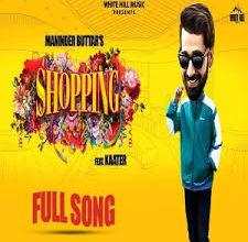 Photo of Shopping Song Lyrics – Maninder Buttar (Punjabi)