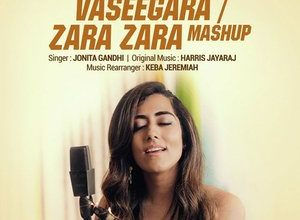 Photo of Vaseegara And Zara Zara Mashup Song Lyrics – Jonita Gandhi