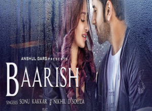 Photo of Baarish Song Lyrics – Sonu Kakkar & Nikhil D'Souza (Hindi)