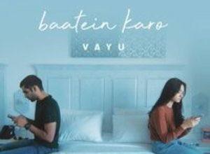 Photo of Baatein KaroSong Lyrics – Vayu (Hindi)