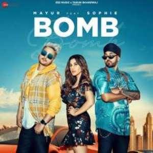 Bomb Lyrics by Mayur ft. Sophie & Manj Musik