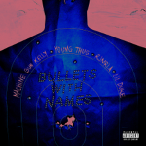 Bullets with Name - Machine Gun Kelly