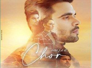 Photo of Chor Song Lyrics – Ninja (Punjabi)