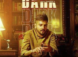 Photo of Dark Song Lyrics – Pavi Ghuman (Punjabi)
