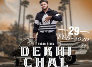 Photo of Dekhi Chal Song Lyrics – Tyson Sidhu (Punjabi)
