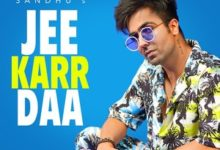 Photo of Jee Karr Daa Song Lyrics – Harrdy Sandhu (Punjabi)