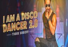 Photo of I Am A Disco Dancer 2.0 Song Lyrics – Benny Dayal | Tiger Shroff (Hindi)