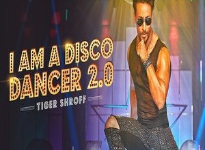 Photo of I Am A Disco Dancer 2.0 Song Lyrics – Benny Dayal | Tiger Shroff (Hindi)