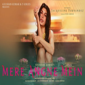 Mere Angne Mein Song Lyrics - Neha Kakkar & Raja Hasan (Hindi) -  MaaLyrics.Com