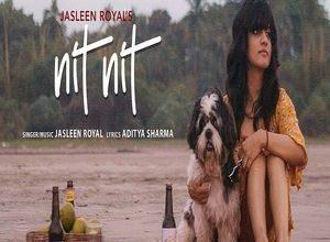 Photo of Nit Nit Song Lyrics – Jasleen Royal (Punjabi)