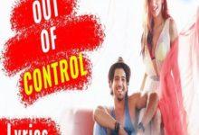 Photo of Out of control Song Lyrics – Sahil Arya, Sukriti Kakar (Punjabi)
