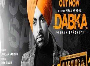 Photo of Dabka Song Lyrics – Jordan Sandhu (Punjabi)