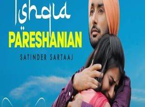 Photo of Ishqiya Pareshanian Song Lyrics – Satinder Sartaaj (Punjabi)