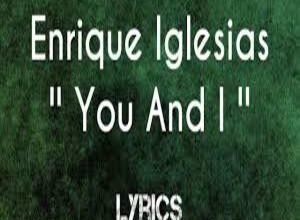 Photo of You and I Lyrics-Enrique Iglesias (English Version)