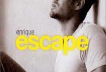 Photo of Escape Lyrics  – Enrique Iglesias
