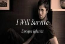 Photo of I Will Survive Lyrics  – Enrique Iglesias