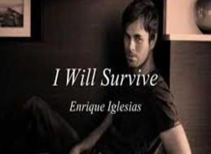 Photo of I Will Survive Lyrics  – Enrique Iglesias