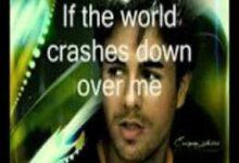 Photo of If the World Crashes Down Lyrics  – Enrique Iglesias