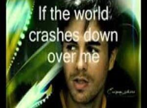 Photo of If the World Crashes Down Lyrics  – Enrique Iglesias