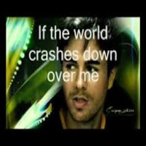 If the World Crashes Down Lyrics - Enrique Iglesias
